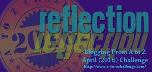 AtoZ-BlogChallenge-2016-ReflectionsBadge